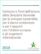 Contesto e Temi dell'azione della Direzione Generale per lo sviluppo sostenibile, per il danno ambientale e per i rapporti con l'Unione europea e gli organismi internazionali